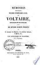 Mémoires anecdotiques très-curieux et inconnus jusqu'à ce jour sur Voltaire, réflexions sur ses ouvrages