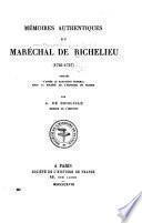 Mémoires authentiques du maréchal de Richelieu (1725-1757)