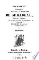 Memoires Biographiques, Litteraires Et Politiques De Mirabeau, Ecrits par lui-meme, par son pere, son oncle et son fils adoptif; Precedes d'une etude sur Mirabeau par Victor Hugo