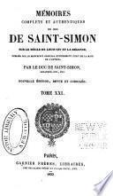 Mémoires complets et authentiques du duc de Saint-Simon sur le siècle de Louis XIV et la régene
