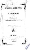 Mémoires couronnés et autres mémoires publiés par l'Académie royale des sciences, des lettres et des beaux-arts de Belgique