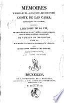 Mémoires d'Emmanuel-Auguste-Dieudonné, comte de Las Casas, communiqués par lui-même, contenant : l'histoire de sa vie ... ; ainsi qu'une lettre adressée à Lord Bathurst, par le Cte de Las Casas, à son arrivée à Francfort