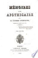 Mémoires d'un apothicaire sur la guerre d'Espagne, pendant les années 1808 à 1814