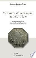 Mémoires d'un banquier au XIXe siècle