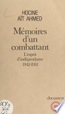 Mémoires d'un combattant : l'esprit d'indépendance (1942-1952)