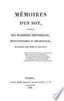 Mémoires d'un sot, contenant des niaiseries historiques, révolutionnaires et diplomatiques
