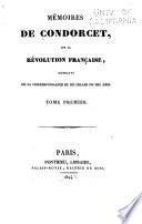 Mémoires de Condorcet, sur la Révolution françasie extraits de sa correspondance et de celles de ses amis