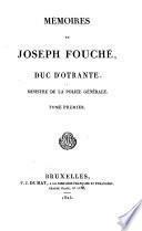 Mémoires de Joseph Fouché, duc d'Otrante, ministre de la police générale