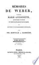 Mémoires de Joseph Weber, concernant Marie-Antoinette, archiduchesse d'Autriche et reine de France et de Navarre