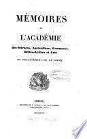 Mémoires de l'Académie des Sciences, Agriculture, Commerce, Belles-Lettres et Arts du Département de la Somme