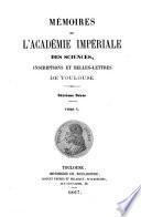 Mémoires de l'Académie impériale des sciences inscriptions et belles-lettres de Toulouse