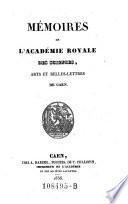 Memoires de l'academie royale des sciences, arts et belles-lettres de Caen