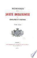 Mémoires de la Société bourguignonne de geographie et d'histoire