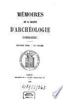 Mémoires de la Société d'Archéologie Lorraine et du Musée Historique Lorrain
