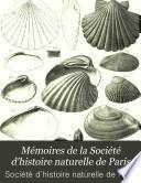 Mémoires de la Société d'histoire naturelle de Paris