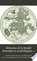 Mémoires de la Société historique et archéologique de Pontoise et du Val-Dóise et du Vexin