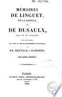 Mémoires de Linguet, sur la Bastille, et de Dusaulx, sur le 14 juillet, avec des notices, des notes et des éclaircissements historiques, par MM. Berville et Barrière