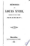 Mémoires de Louis XVIII recueillis et mis en ordre