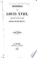 Mémoires de Louis XVIII recueillis et mis en ordre par le duc de D**** ...