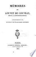 Mémoires de Louvet de Couvray, député a la convention nationale, avec une notice sur sa vie, des notes et des éclaircissemens historiques