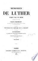 Mémoires de Luther écrits par lui-même