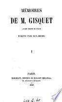 Mémoires de m. Gisquet, écrits par lui-même