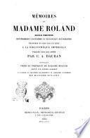 Mémoires de Madame Roland seule édition entièrement conforme au manuscrit autographe transmis en 1858 par un legs a la Bibliothèque impériale publiée avec des notes par C. A. Dauban