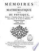 Memoires de mathematique et de physique presentés a l'Academie Royale des Sciences, par divers sçavans, et lûs dans ses assemblées