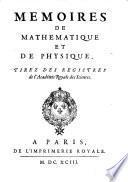 Mémoires de mathématique et de physique tirés des registres de l'Académie Royale des Sciences