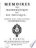 Mémoires de mathématique et de physique, tirez des registres de l'Académie royale des sciences