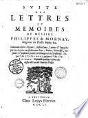 Mémoires de messire Philippes de Mornay, seigneur Du Plessis Marli, ... mise en ordre et publiés par J. Daillé