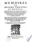 Mémoires de messire Philippes de Mornay, seigneur du Plessis Marly ...