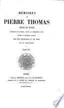 Mémoires de Pierre Thomas publiés en entier, pour la première fois d'après le manuscrit original avec une introduction et des notes par F. Bouquet0