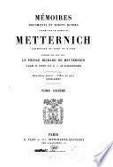Mémoires, documents et écrits divers laissés par le prince de Metternich, chancelier de cour et d'État
