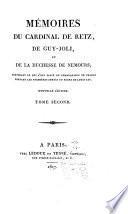 Mémoires du cardinal de Retz, de Guy Joli, et de la duchesse de Nemours