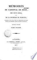 Mémoires du cardinal de Retz, de Guy Joli et de la duchesse de Nemours