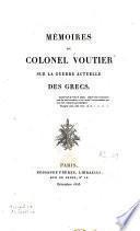 Mémoires du Colonel Voutier sur la Guerre actuelle des Grecs