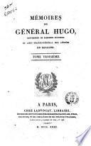 Mémoires du général Hugo, gouverneur de plusieurs provinces et aide-major-général des armées en Espagne. Tome premier [-troisième]