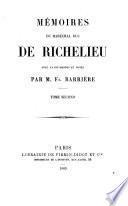 Mémoires du maréchal duc de Richelieu, avec avant-propos et notes par m. Fs. Barrière ...