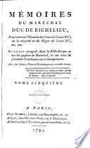 Mémoires du Maréchal Duc de Richelieu ... pour servir à l'histoire des cours de Louis XIV, de la Régence du Duc d'Orléans, de Louis XV, et à celle des quatorze première années du règne de Louis XVI
