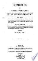 Mémoires et correspondance de Duplessis-Mornay pour servir à l'histoire de la Réformation et des guerres civiles et religieuses en France, sous les règnes de Charles IX, de Henri III et de Louis XIII, depuis l'an 1571 jusqu'en 1623