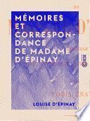 Mémoires et correspondance de Madame d' Épinay