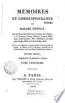 Mémoires et correspondance de Madame d' Épinay, où elle donne des détails sur ses liaisons avec Duclos, J.-J. Rousseau, Grimm, Diderot, le baron d'Holbach, Saint-Lambert, M.me d'Houdetot, et autres personnages célèbres du dix-huitième siècle. Ouvrage renfermant un grand nombre de lettres inédites de Grimm, de Diderot et de J.-J. Rousseau, lesquelles servent d'éclaircissement et de correctif aux Confessions de ce dernier