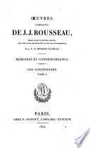 Mémoires Et Correspondance ; Les Confessions ; Tome I.