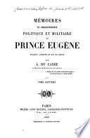 Mémoires et correspondance politique et militaire du prince Eugène