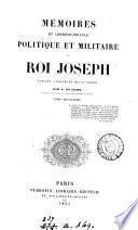 Mémoires et correspondance politique et militaire du roi Joseph, publ. par A. DuCasse. 10 vols. [and] Album
