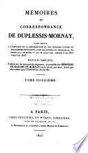 Mémoires et correspondances de Duplessis Mornay ... depuis l'an 1571 jusqu'en 1623 ...