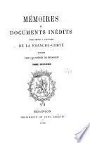 Mémoires et documents inédits [in -8o] pour servir à l'histoire de la Franche-Comté
