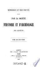 Memoires et documents, publies par la Societe d'Histoire et d'Archeologie de Geneve