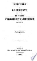 Mémoires et documents publiés par la Société d'histoire et d'archéologie de Genève